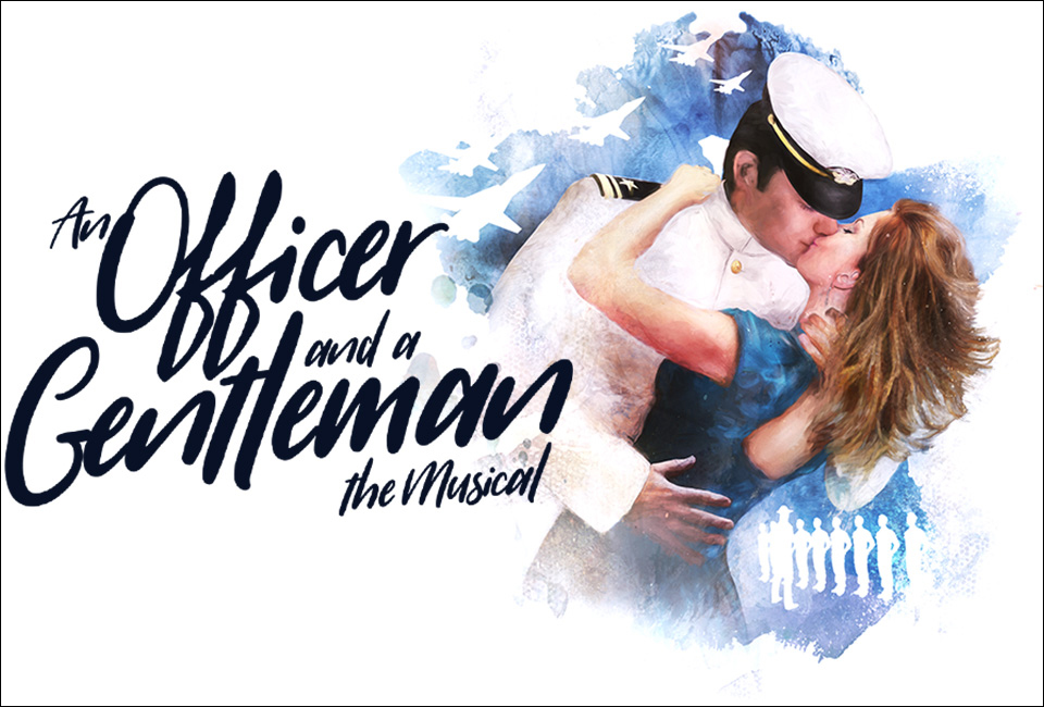 An Officer And A Gentleman The Musical